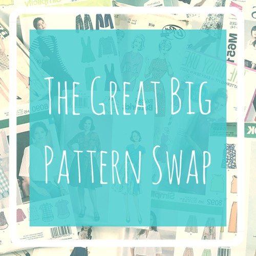 The Great Big Pattern Swap: a new challenge for the sewingcommunity